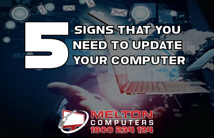 5 Signs that you need to update your computer