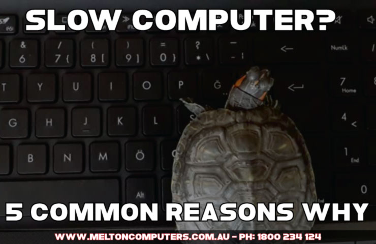 5 Common reasons your Computer or Laptop may be slow.