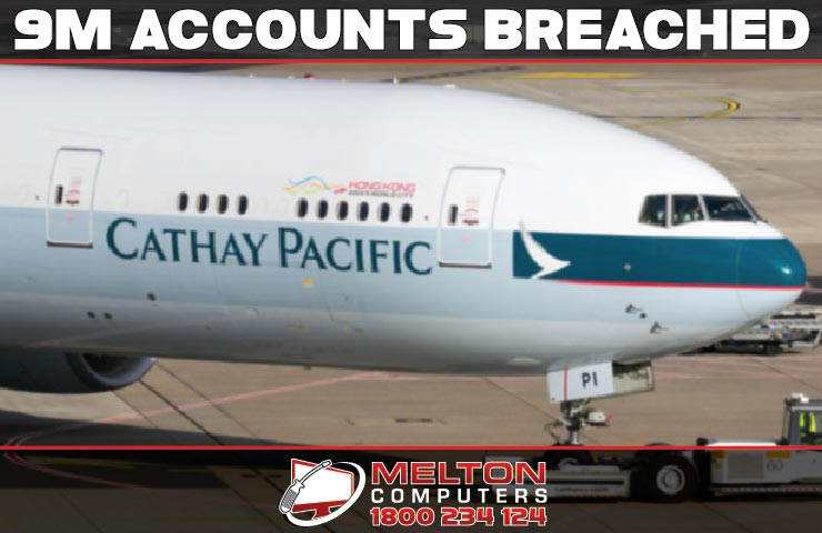 Cathay Pacific - 9 Million accounts compromised.